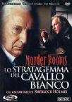 Murder Rooms - Lo Stratagemma Del Cavallo Bianco