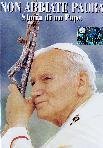 Non Abbiate Paura - Storia Di Un Papa