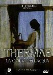 Thermae - La Civiltà Dell'Acqua
