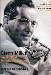 Glenn Miller - L'Eroe Della Musica Americana