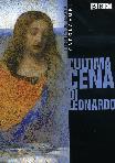 I Segreti Dei Grandi Capolavori - L'Ultima Cena Di Leonardo
