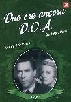 D.O.A. - Due Ore Ancora