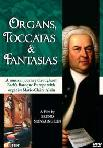 Bach - Organs, Toccatas & Fantasias
