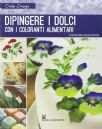 Dipingere I Dolci Con I Coloranti Alimentari (Stephanie Weightman)