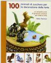 100 Animali Di Zucchero Per La Decorazione (Helen Penman)