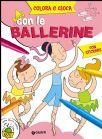 Colora E Gioca Con Le Ballerine (Libro+Stickers)