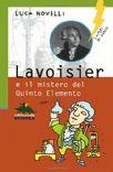 Lavoisier E Il Mistero Del Quinto Elemen