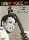 Charles Mingus (Dvd) - Triumph Of The Underdog